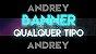 Banner (QUALQUER TIPO) - Imagem 1