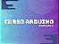 Curso Arduino Básico - Imagem 1