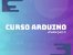 Curso Arduino Avançado - Imagem 1