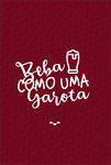 BEBA COMO UMA GAROTA