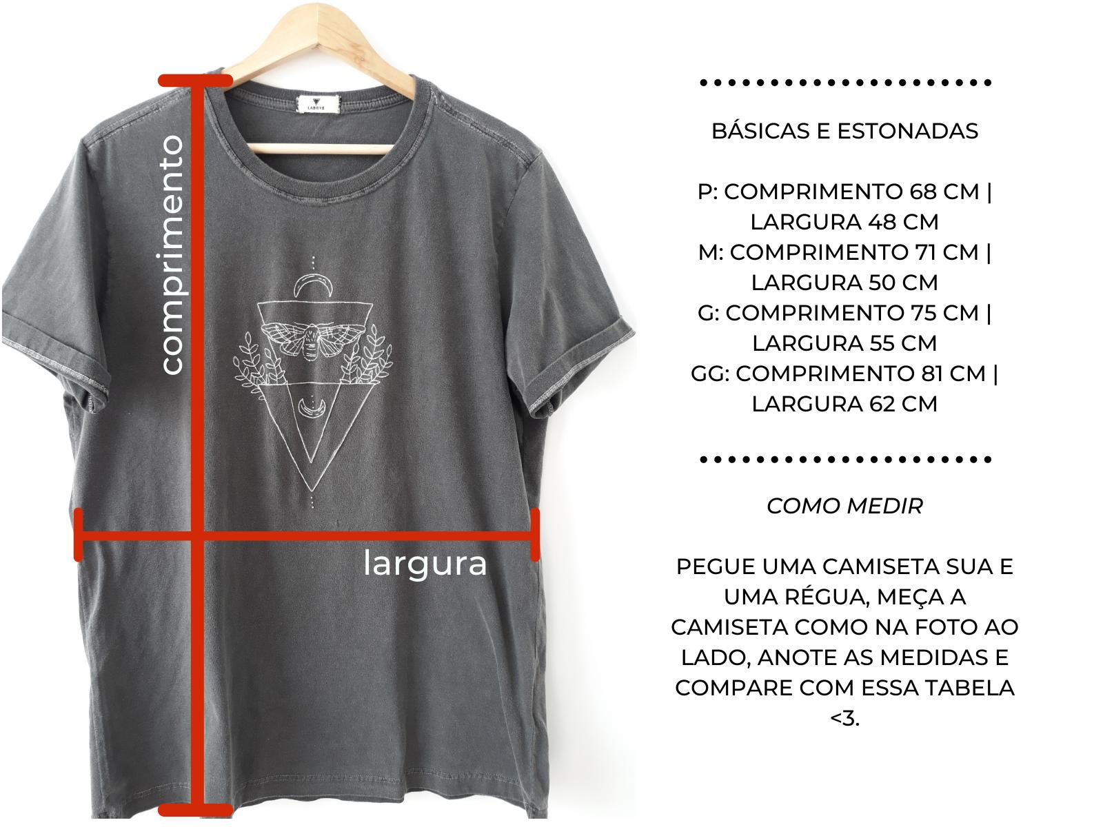 Dica: compare as medidas com alguma camiseta que você já tenha em casa ou com algum site que tenha costume de comprar.