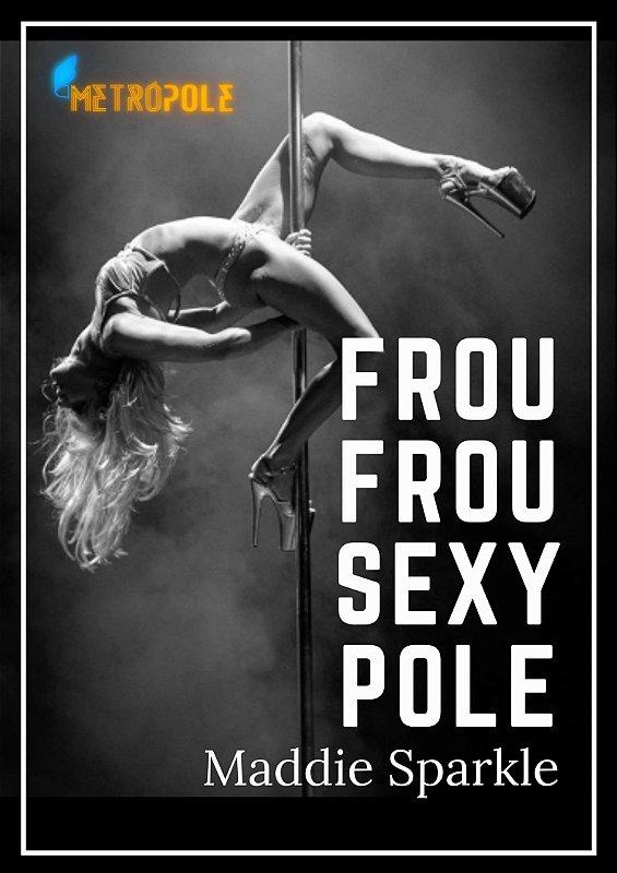FROU FROU SEXY POLE - MADDIE SPARKLE (07/03 - 09H)