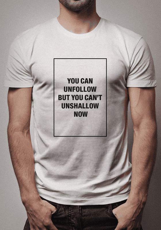 Camiseta Unshallow