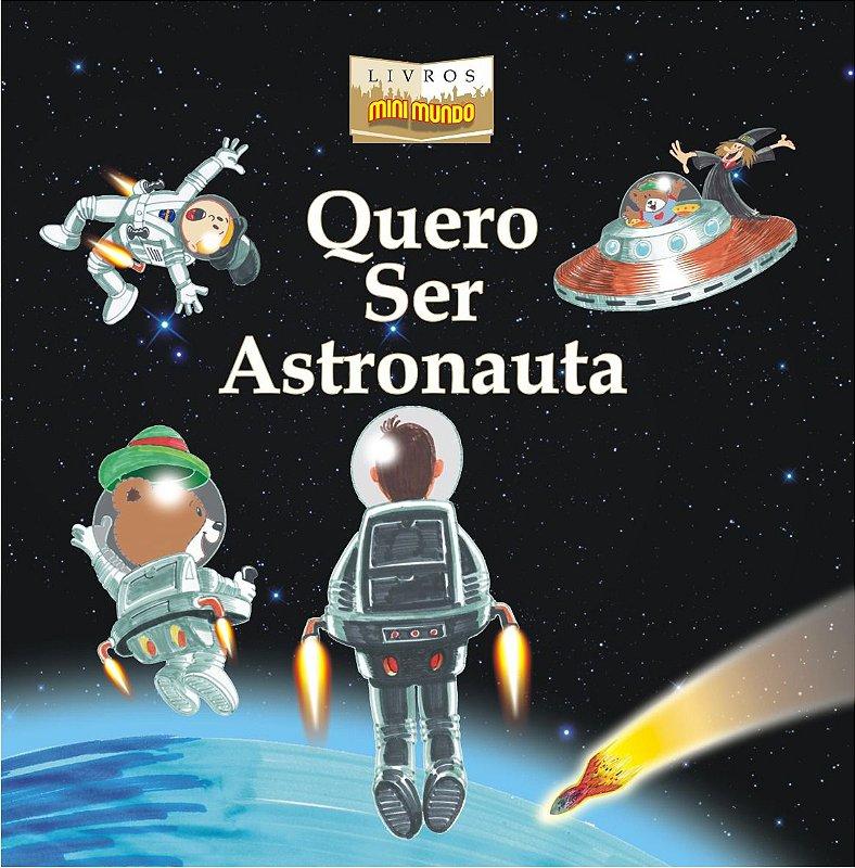 Livro Quero Ser Astronauta