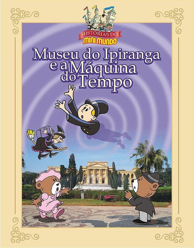 Livro O Museu do Ipiranga e a Máquina do Tempo