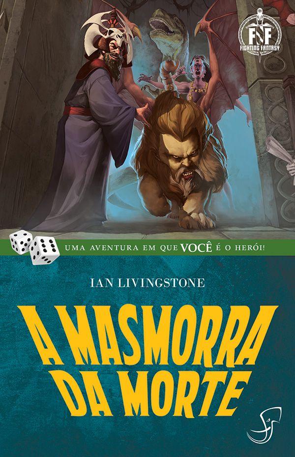 A MASMORRA DA MORTE IAN LIVINGSTONE LIVRO JOGO RPG FIGHTING FANTASY
