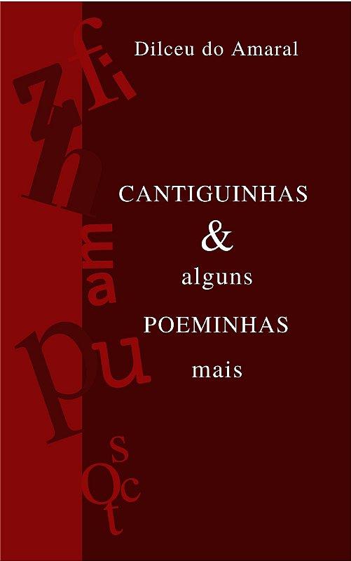 Cantiguinhas & alguns poeminhas mais