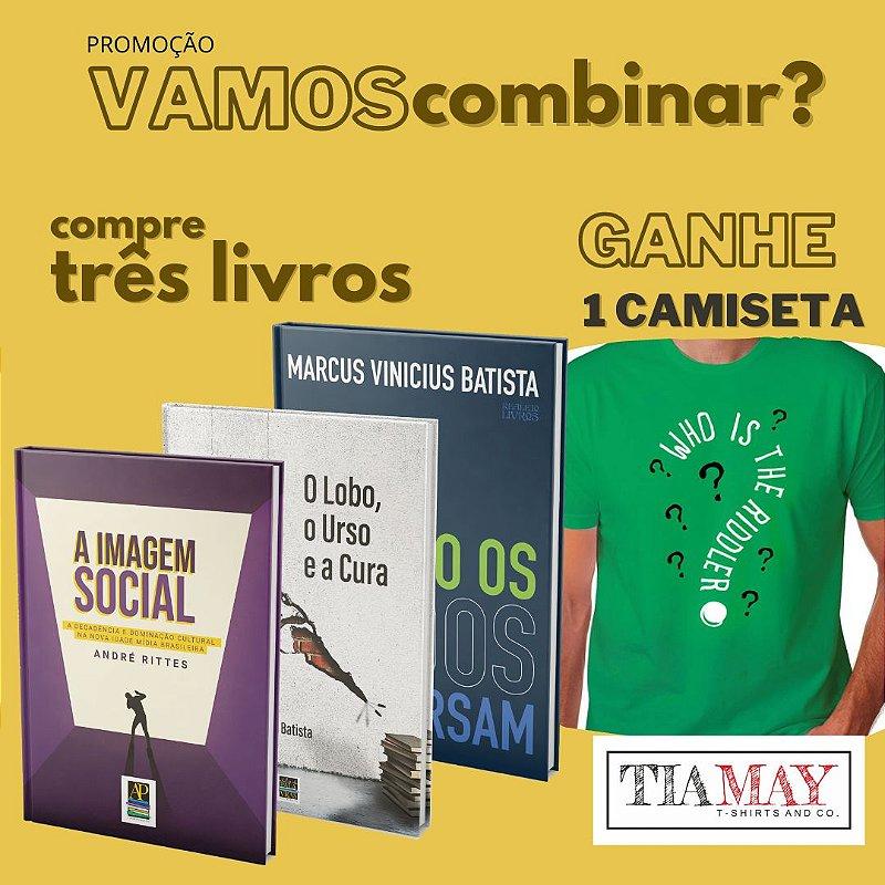 Vamos Combinar: Compre 3 livros e ganhe uma camiseta