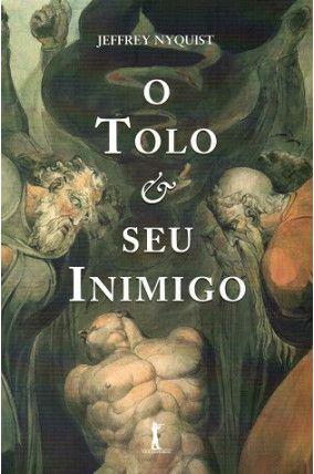O TOLO E SEU INIMIGO - Jeffrey Nyquist