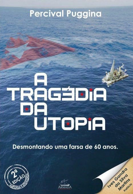 A TRAGÉDIA DA UTOPIA - Percival Puggina