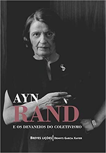 AYN RAND E OS DEVANEIOS DO COLETIVISMO