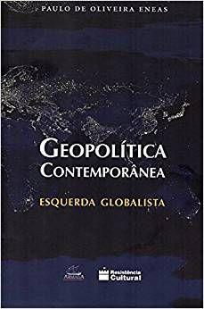 GEOPOLÍTICA CONTEMPORÂNEA - Paulo de Oliveira Eneas
