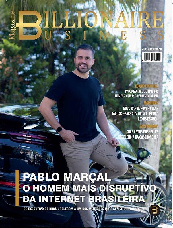 11ª Edição: Pablo Marçal e o Time dos Homens mais Influentes do Brasil