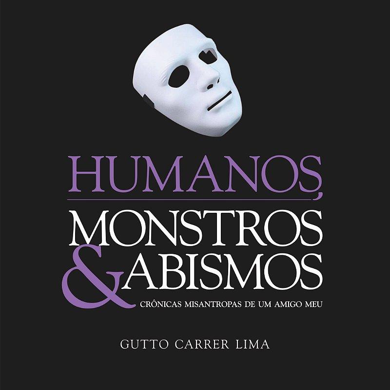 Livro Humanos, Monstros & Abismos
