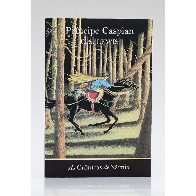 As Crônicas de Nárnia | O Príncipe Caspian | Vol. 4 | C. S. Lewis
