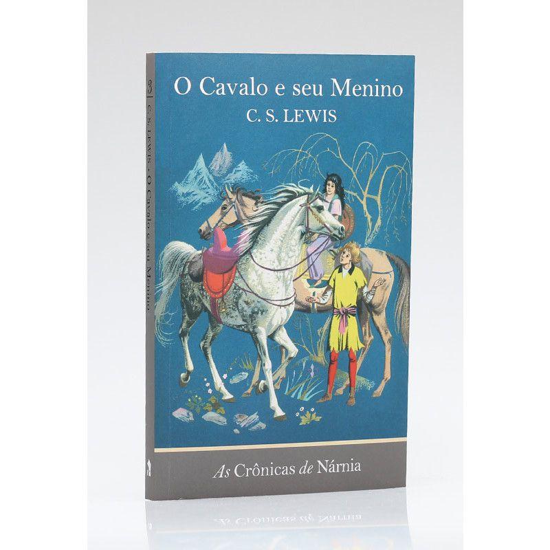 As Crônicas de Nárnia | O Cavalo e seu Menino | Vol. 3 | C. S. Lewis