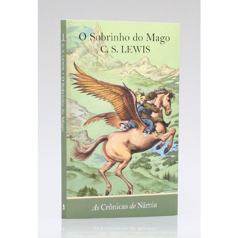 As Crônicas de Nárnia | O Sobrinho do Mago | Vol. 1 | C. S. Lewis