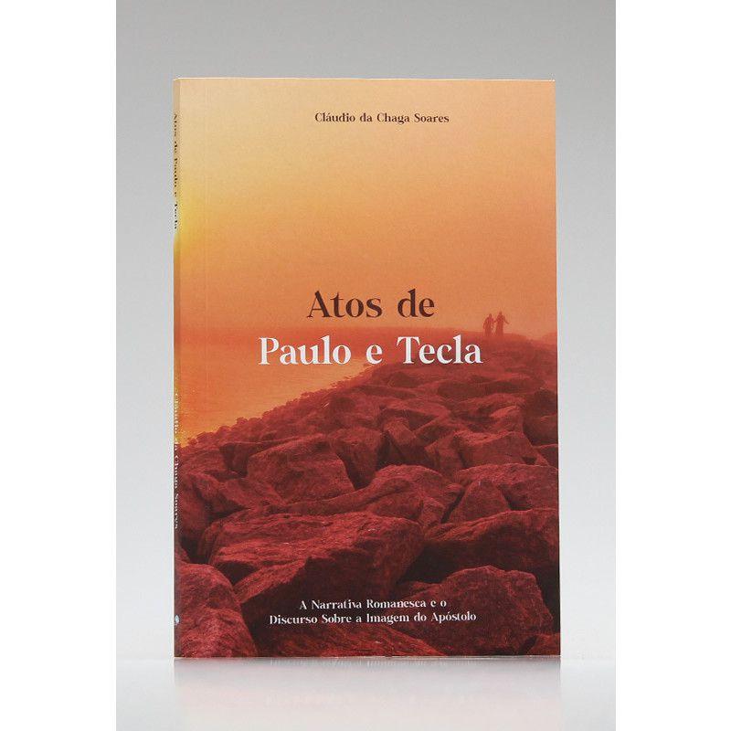 Atos de Paulo e Tecla | Cláudio da Chaga Soares