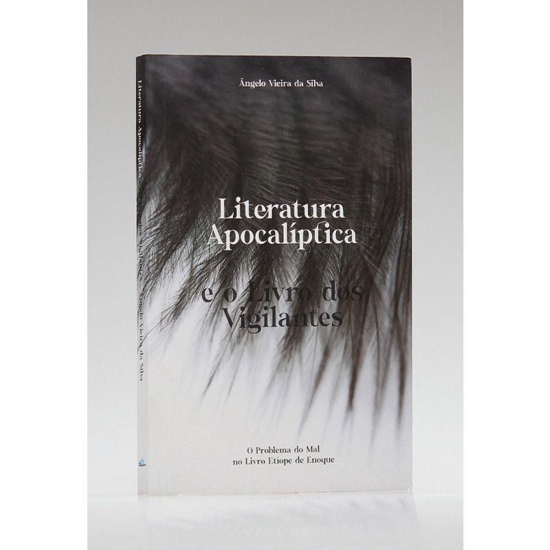 Literatura Apocalíptica e o Livros dos Vigilantes | Ângelo Vieira da Silva