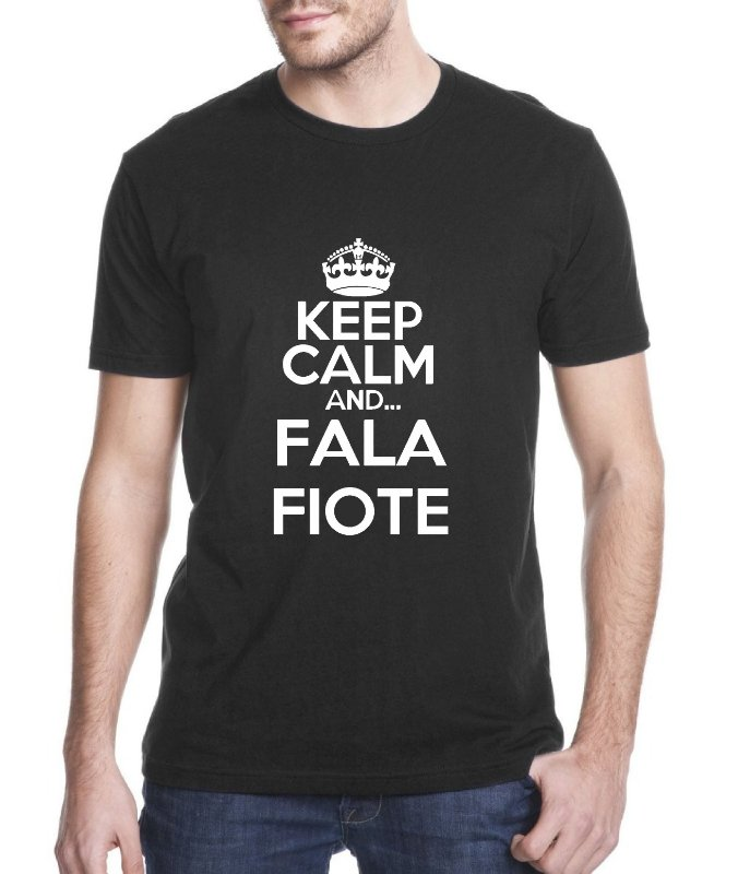 CAMISETA KEEP CALM AND...FALA FIOTE - ESTAMPA EXCLUSIVA BANCA DO HUMOR