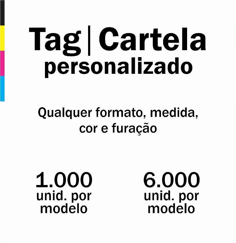 Cartelas, Tags personalizados em qualquer formato, medida, cor e furação