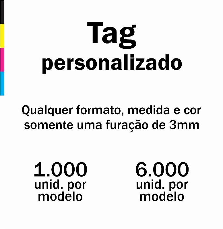 Tags personalizados em qualquer formato, medida e cor ( SOMENTE UM FURO DE 3mm )