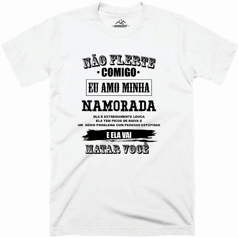 Camiseta Não Flerte Comigo - Namorada Ciumenta - Mondine