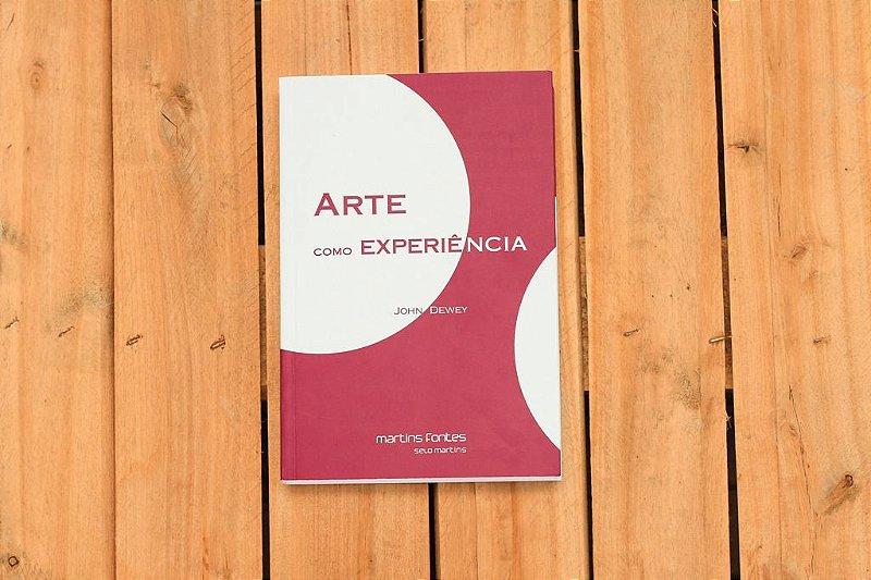 Arte como Experiência - John Dewey
