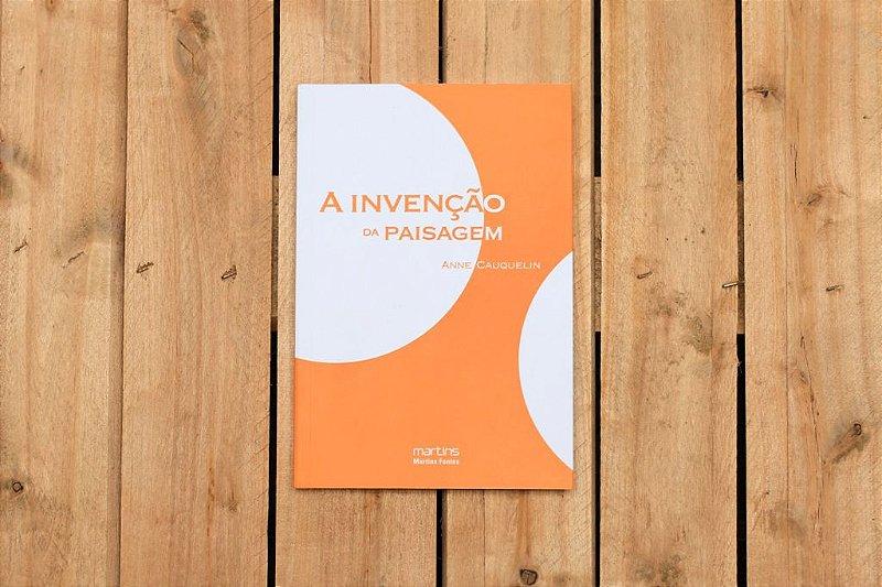 A Invenção da paisagem - Anne Cauquelin