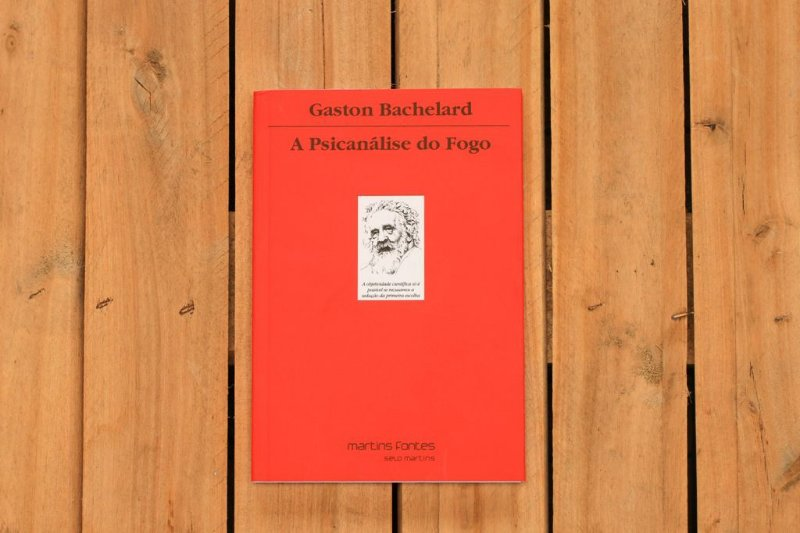 A psicanálise do fogo - Gaston Bachelard