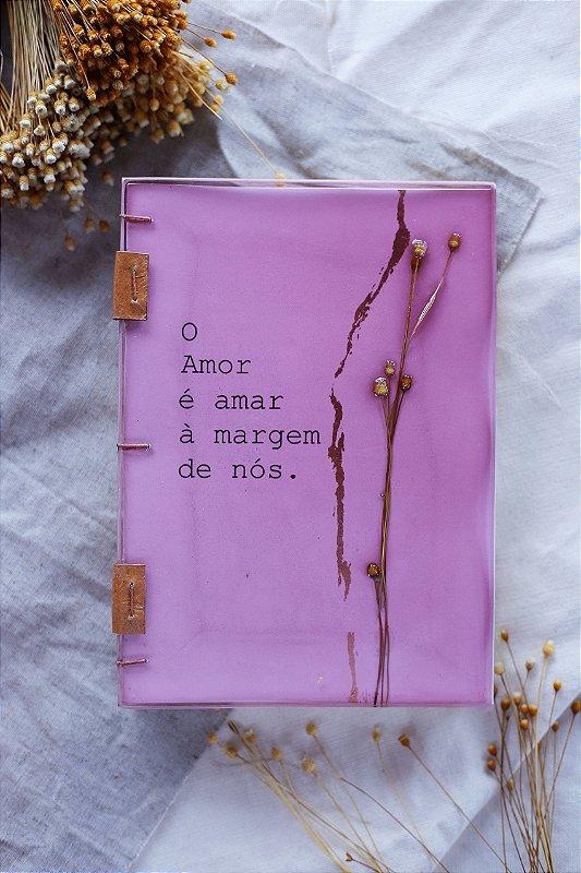 O Amor é amar à margem de nós - Caderno artesanal formato A5 - miolo em pólen bold
