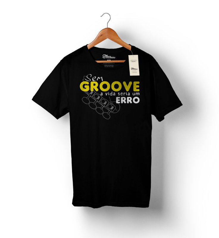 Camiseta – Sem GROOVE a vida seria um erro – Preta