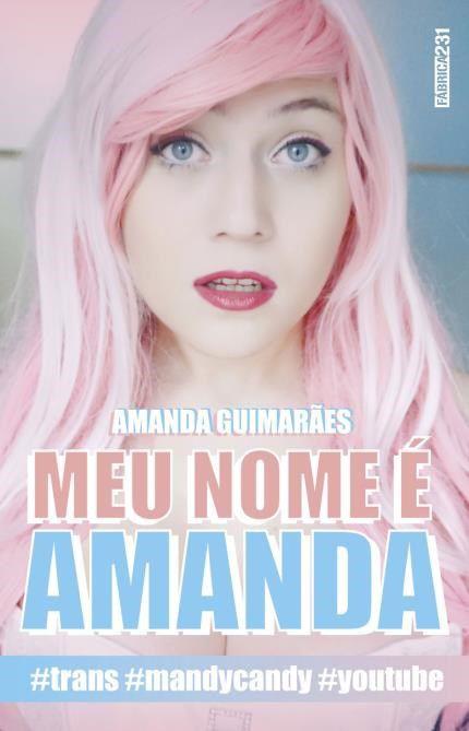 Meu Nome é Amanda - Amanda Guimarâes
