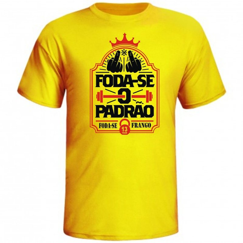 6033489ad5ebd Camiseta Foda-se O Padrão (estampas que não desbotam!) - Loja Marombada - Roupas  de Academia