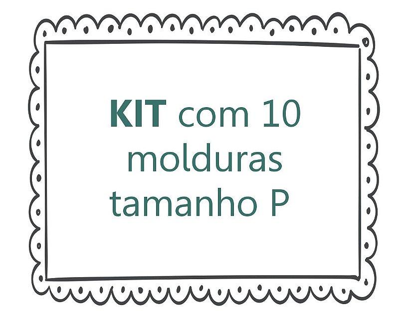 Kit 10+ molduras (tam. P)