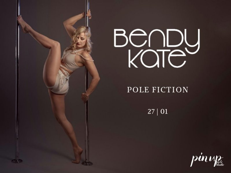 Bendy Kate | Pole Fiction | 27/01/19 | 16h