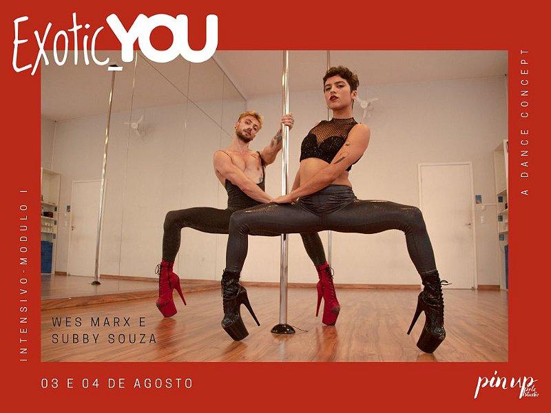 Exotic You - O Intensivo | Wes Marx e Subby Souza | 03 e 04 de Agosto