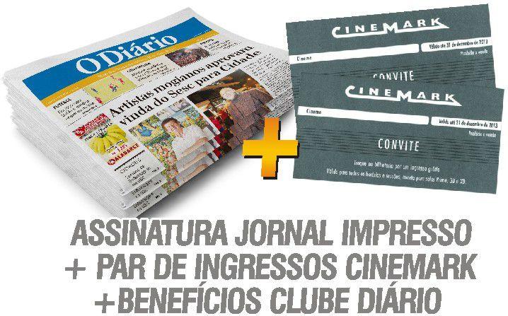 ASSINATURA JORNAL IMPRESSO + INGRESSOS CINEMARK + BENEFÍCIOS CLUBE DIÁRIO