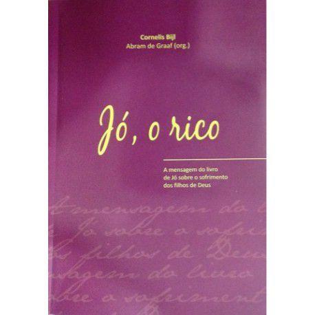 Comentário Bíblico sobre o livro de Jó - Jó, o rico