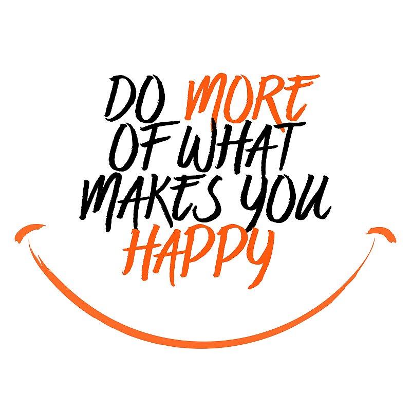 """QUADRO DE VIDRO """"DO MORE OF WHAT MAKES YOU HAPPY"""" 45CM X 45CM"""