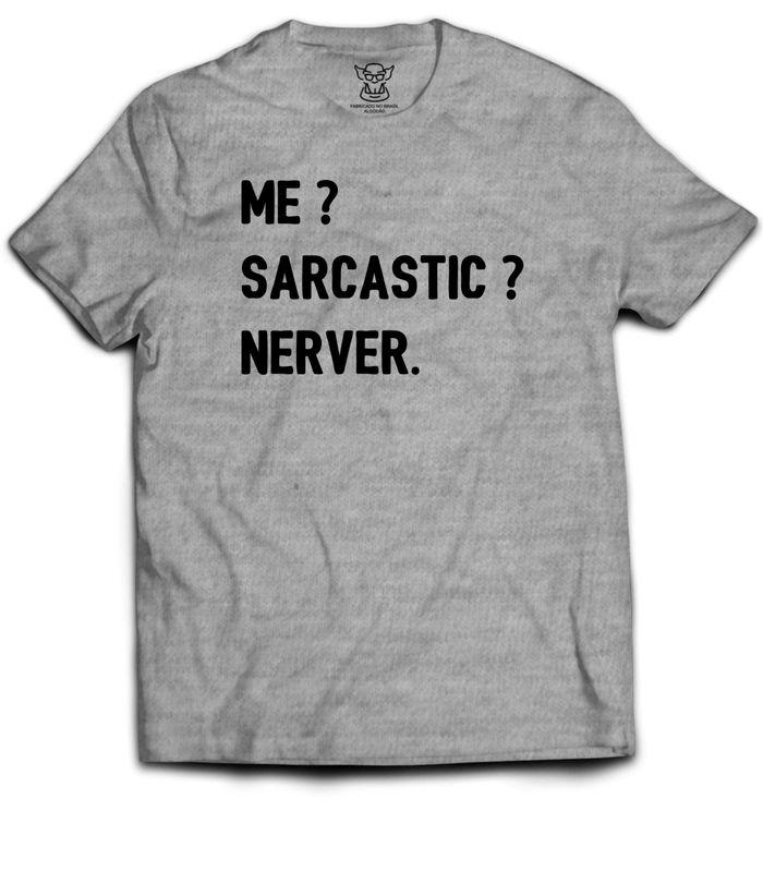 Camiseta Sarcástica Você é ou conhece a pessoa perfeita para essa camiseta frase, pois quem não gosta de um pouco de sarcasmo #nénon ?