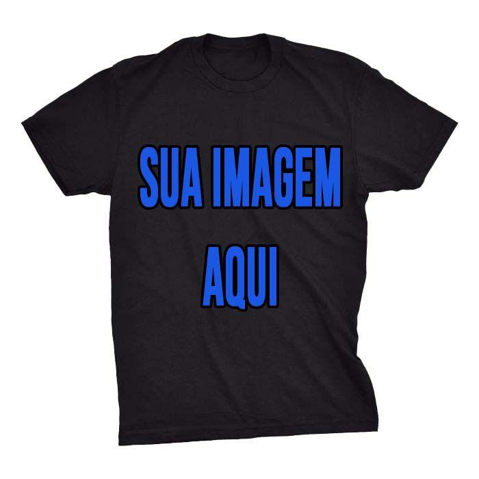 Camiseta Personalizada - Envie Sua Imagem