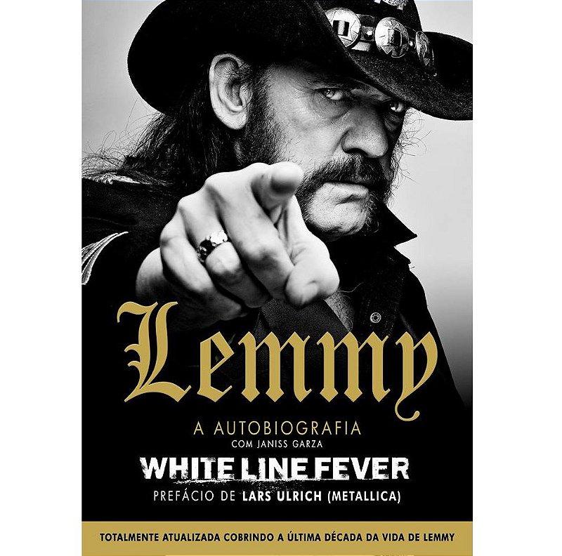 """White Line Fever: A Autobiografia de Lemmy"" - Lemmy Kilmister"