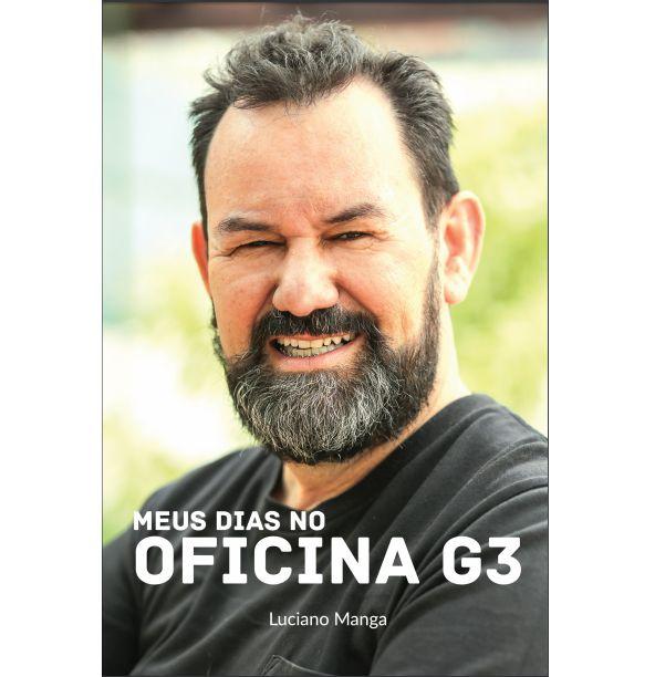 """""""Meus dias no Oficina G3"""" - Luciano Manga"""