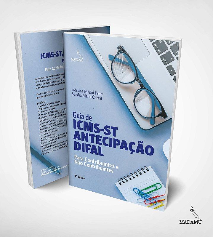 Guia de ICMS-ST, Antecipação e Difal para Contribuintes e Não Contribuintes | Adriana Manni Peres | Sandra Cabral