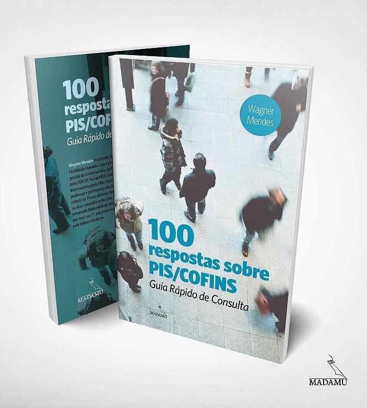 100 respostas sobre PIS/Cofins - Guia Rápido de Consulta | Wagner Mendes