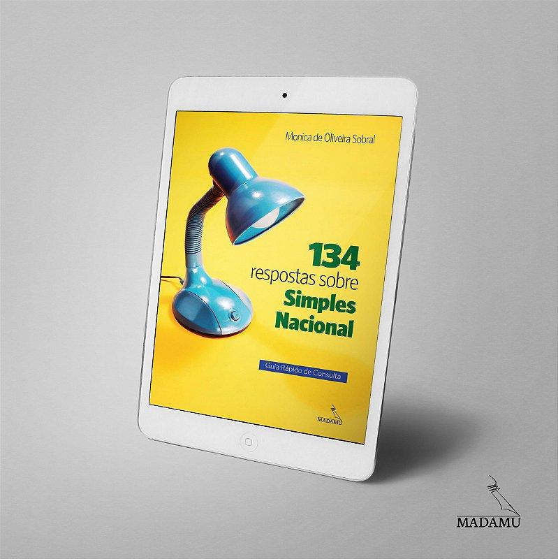 EBOOK - 134 respostas sobre Simples Nacional - Guia Rápido de Consulta | Monica de Oliveira Sobral