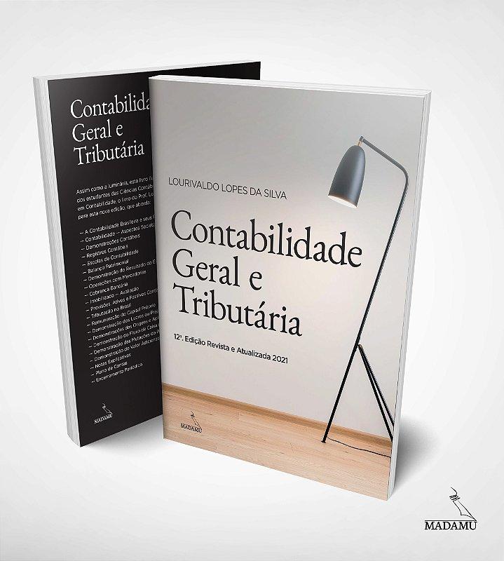 Contabilidade Geral e Tributária - 12 edição | Lourivaldo Lopes da Silva