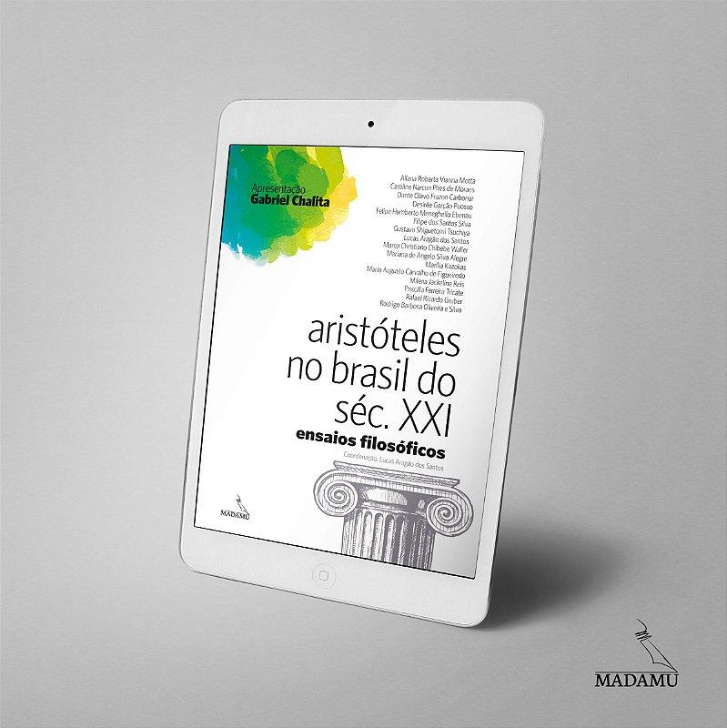 EBOOK - Aristóteles no Brasil do Século XXI - Ensaios Filosóficos