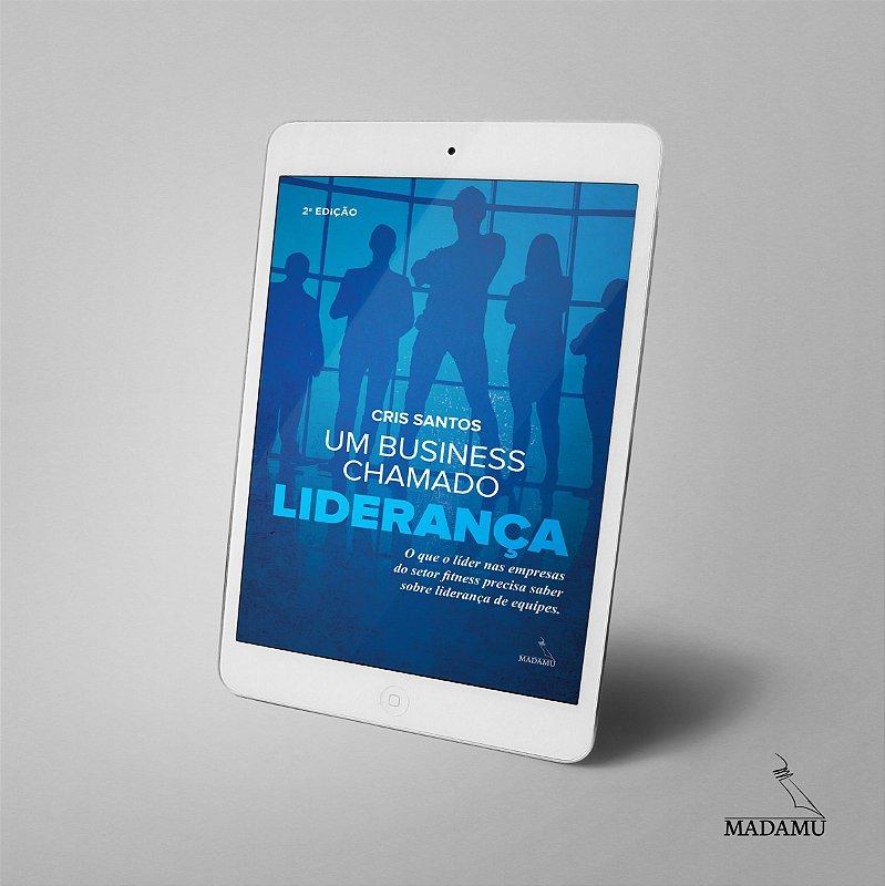EBOOK - Um business chamado LIDERANÇA | Cris Santos | 2a. edição
